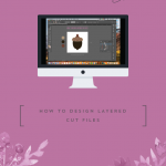 How to Design Layered Cut Files