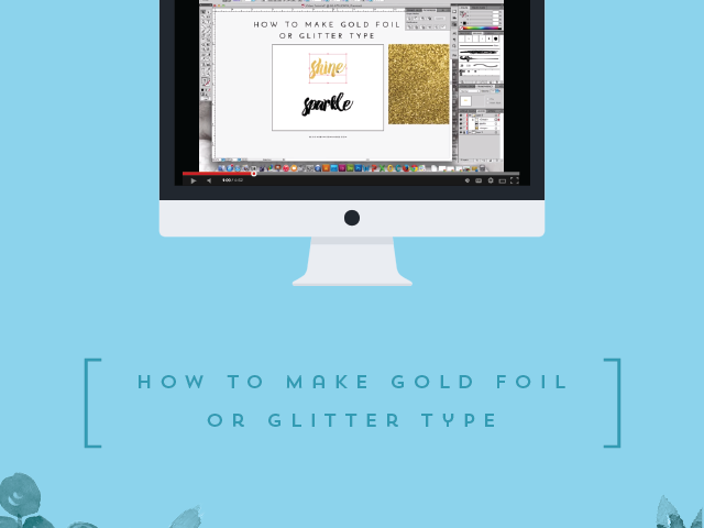 How to Make Gold Foil or Glitter Type