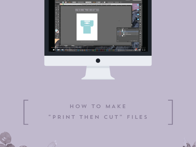 "How to Make ""Print Then Cut"" Files"