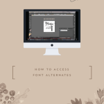 How to Access Font Alternates