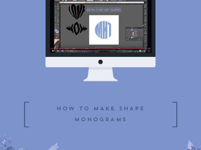 How to Make Shape Monograms