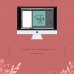 Design Tips for Making Stencils