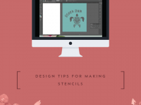 Design Tips for Making Stencils